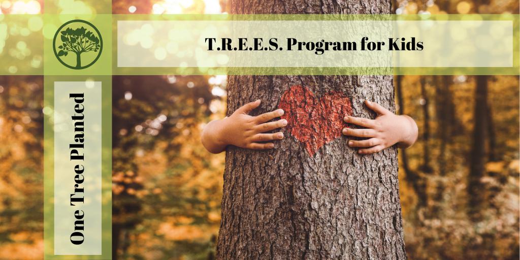 One Tree Planted T.R.E.E.S.