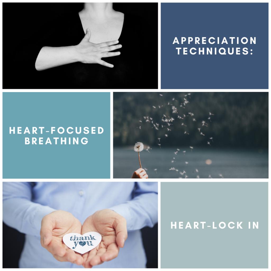 Appreciation Techniques: Heart-Focused Breathing & Heart-Lock In