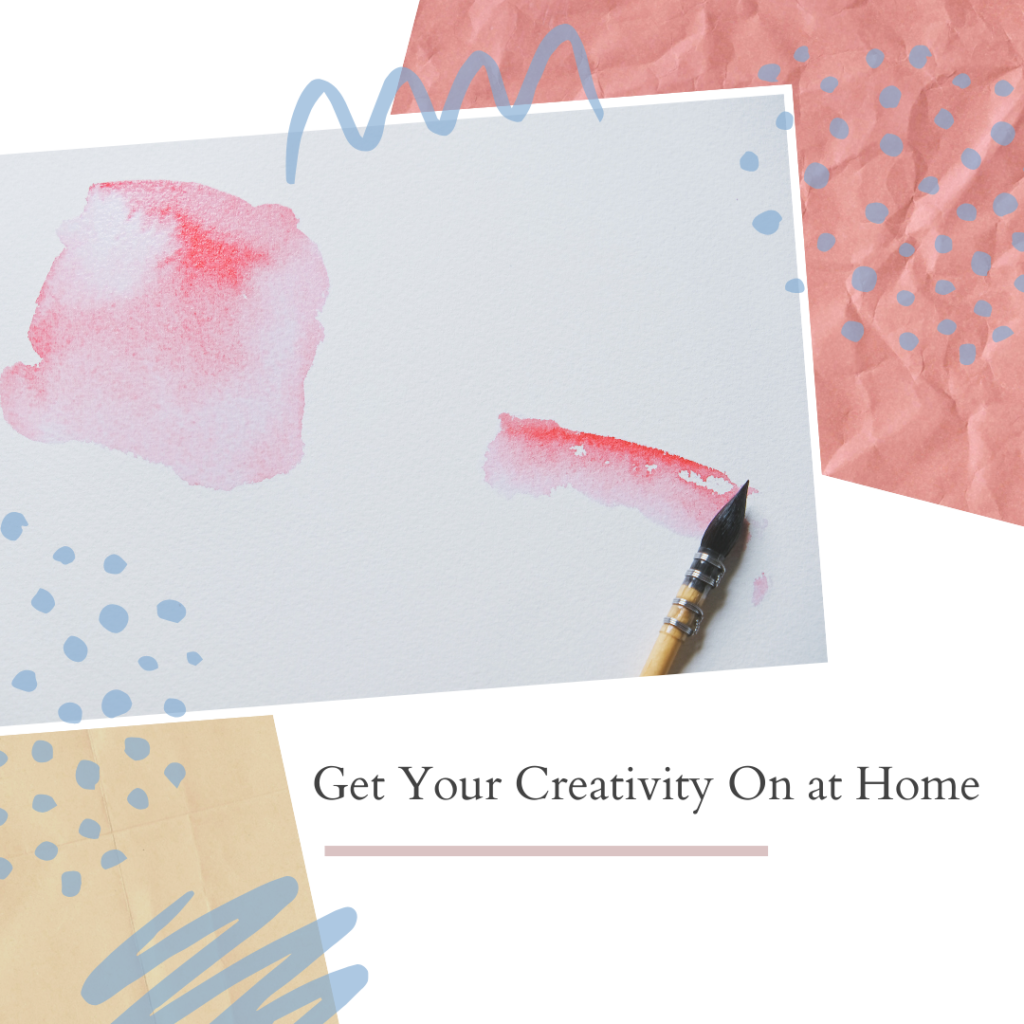 Get Your Creativity On at Home